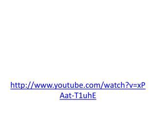http://www.youtube.com/watch?v=xPAat-T1uhE