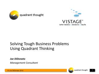 Solving Tough  Business Problems Using Quadrant Thinking
