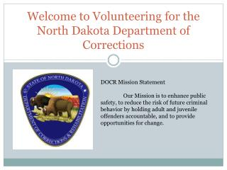 Welcome to Volunteering for the North Dakota Department of Corrections