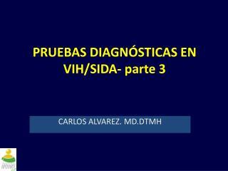PRUEBAS DIAGN STICAS EN VIH
