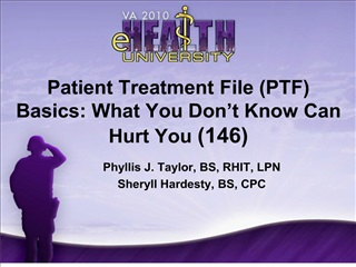 Patient Treatment File PTF Basics: What You Don t Know Can Hurt You 146