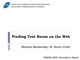 Finding Text Reuse on the Web