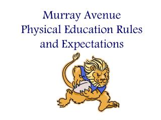Murray Avenue Physical Education Rules and Expectations