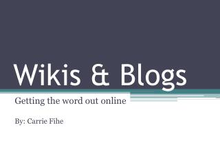 Wikis & Blogs