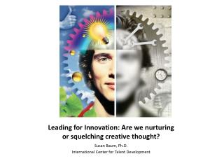 Leading for Innovation: Are we nurturing or squelching creative thought?