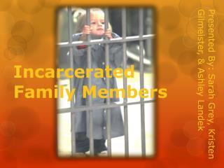 Incarcerated Family Members