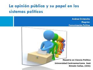 La opinión pública y su papel en los sistemas políticos