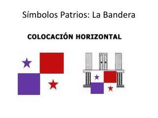 Símbolos  P atrios: La Bandera
