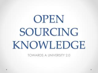 OPEN SOURCING KNOWLEDGE