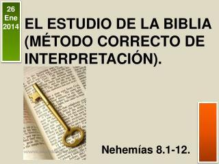 EL ESTUDIO DE LA BIBLIA (MÉTODO CORRECTO DE INTERPRETACIÓN).
