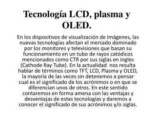 Tecnología LCD, plasma y OLED.