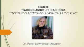 """LECTURE TEACHING ABOUT LIFE IN SCHOOLS """"ENSEÑANDO ACERCA DE LA VIDA EN LAS ESCUELAS"""""""