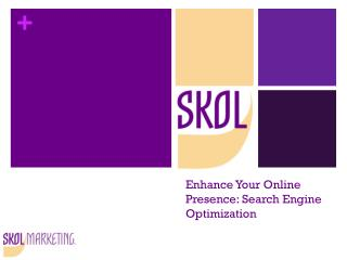 Enhance Your Online Presence:  Search Engine Optimization