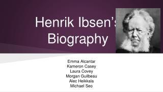 Henrik Ibsen�s Biography