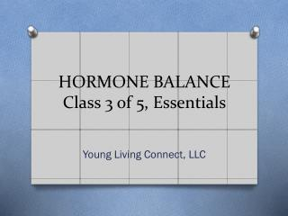 HORMONE BALANCE Class 3 of 5, Essentials