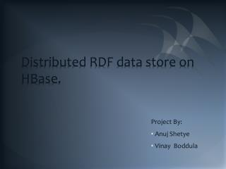 Distributed RDF data store on  HBase .