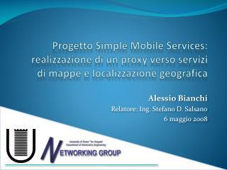 Alessio Bianchi Relatore: Ing. Stefano D. Salsano 6 maggio 2008