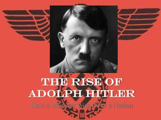The Rise of Adolph Hitler