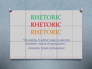 RHETORIC RHETORIC RHETORIC