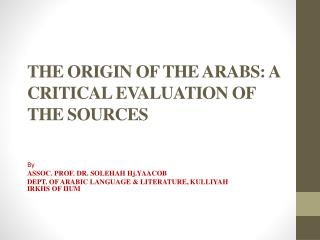 THE ORIGIN OF THE ARABS: A CRITICAL EVALUATION OF THE SOURCES
