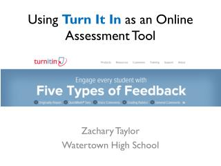Using  Turn It In  as an Online Assessment Tool