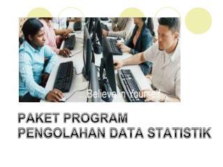 PAKET PROGRAM PENGOLAHAN DATA STATISTIK