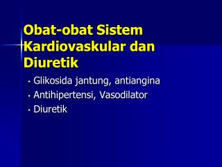 Obat-obat Sistem Kardiovaskular dan Diuretik