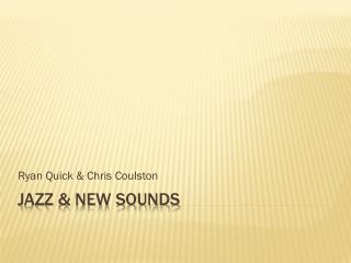Jazz & New Sounds