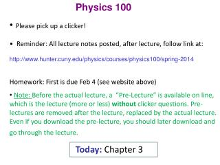 Physics 100 Please pick  up a clicker!