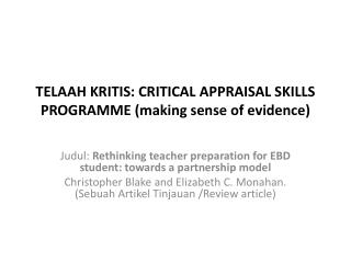 TELAAH KRITIS: CRITICAL APPRAISAL SKILLS PROGRAMME (making sense of evidence)