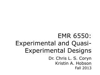 EMR 6550: Experimental and Quasi-Experimental Designs