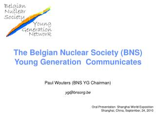 The Belgian Nuclear Society (BNS) Young Generation  Communicates
