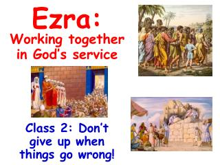 Ezra:    Working together in God's service