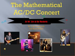 The Mathematical AC/DC Concert