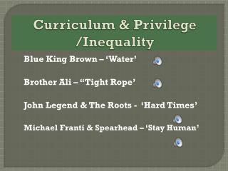 Curriculum & Privilege /Inequality