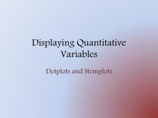 Displaying Quantitative Variables