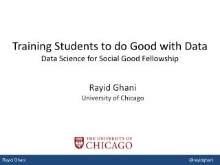 Training Students to do Good with Data Data Science for Social Good Fellowship