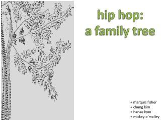 hip hop: a family tree