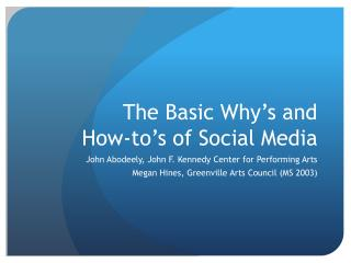 The Basic Why�s and  How- to�s  of Social Media