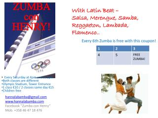 "hannalabamba@gmail.com www.hannalabamba.com Facebook ""Zumba con Henry"" Mob. +358 46 47 18 476"