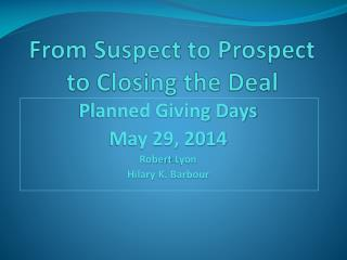 From Suspect to Prospect to Closing the Deal