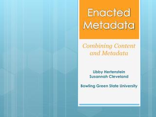 Enacted Metadata