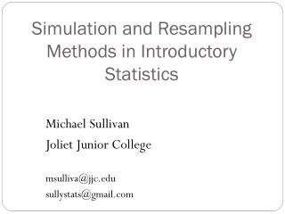 Simulation and  Resampling  Methods in Introductory Statistics