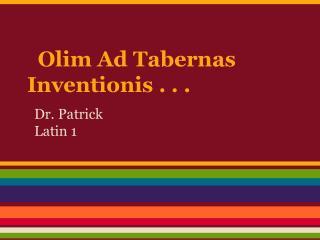 Olim Ad Tabernas Inventionis . . .