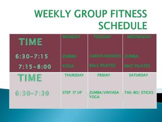 WEEKLY GROUP FITNESS SCHEDULE