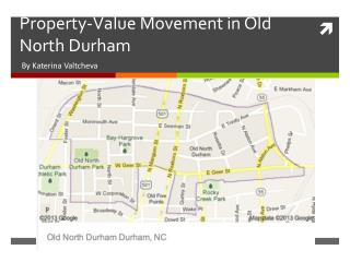 Property- V alue Movement in Old North Durham