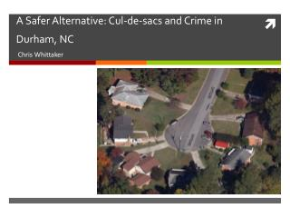 A Safer Alternative: Cul-de-sacs and Crime in Durham, NC