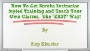 ppt 40870 How To Get Zumba Instructor Styled Training and Teach Your Own Classes The EASY Way