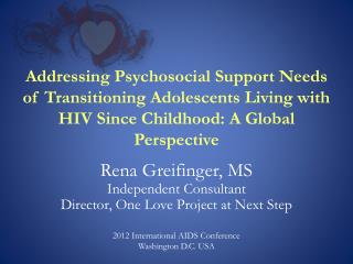 Rena Greifinger, MS Independent Consultant Director, One Love Project at Next Step