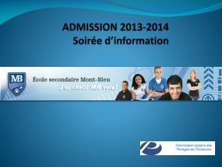 ADMISSION 2013-2014  Soirée d'information